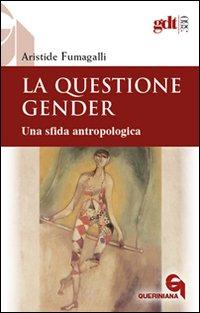 La questione gender. Una sfida antropologica