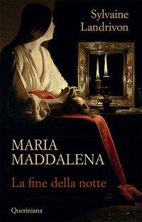 Maria Maddalena. La fine della notte