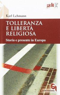 Tolleranza e libertà religiosa. Storia e presente in Europa