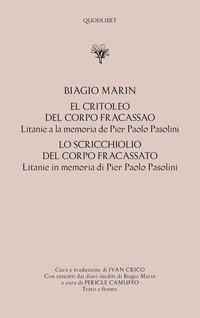 El critoleo del corpo fracassao. Litanie a la memoria de Pier Paolo Pasolini-Lo scricchiolio del corpo fracassato. Litanie in memoria di Pier Paolo Pasolini