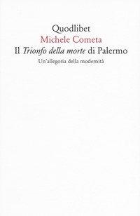 Il «Trionfo della morte» di Palermo. Un'allegoria della modernità