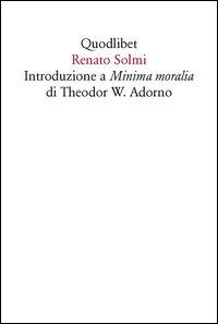 Introduzione a «Minima moralia» di Theodor W. Adorno
