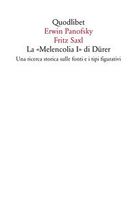 La «Melencolia I» di Dürer. Una ricerca storica sulle fonti e i tipi figurativi
