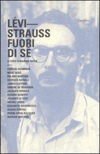 Lévi-Strauss. Fuori di sé