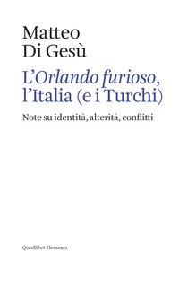L'«Orlando furioso», l'Italia (e i turchi). Note su identità, alterità, conflitti