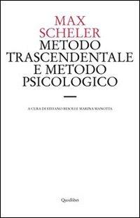 Metodo trascendentale e metodo psicologico. Una discussione di principio sulla metodica filosofica