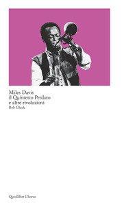 Miles Davis, il quintetto perduto e altre rivoluzioni