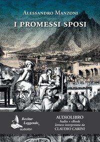 I Promessi sposi letto da Claudio Carini. Audiolibro. 2 CD Audio formato MP3