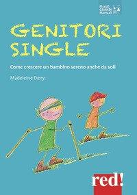 Genitori single. Come crescere un bambino sereno anche da soli