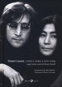 Dream lovers. John e Yoko a New York negli intimi scatti di Brian Hamill