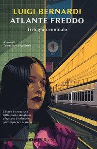 Atlante freddo. Trilogia criminale
