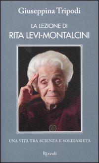 La lezione di Rita Levi-Montalcini. Una vita tra scienza e solidarietà