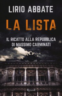La lista. Il ricatto alla Repubblica di Massimo Carminati