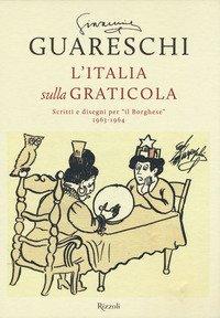 L'Italia sulla graticola. Scritti e disegni per «il Borghese» 1963-1964