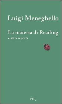 La materia di Reading e altri reperti. Testo inglese a fronte