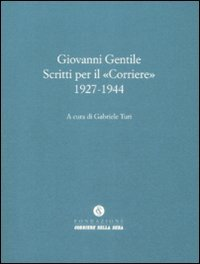 Scritti per il «Corriere» 1927-1944