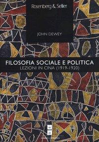 Filosofia sociale e politica. Lezioni in Cina (1919-1920)