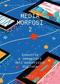Mediamorfosi 2 Audiovisivo Nell`era Digitale