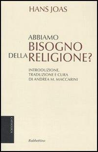 Abbiamo bisogno della religione?