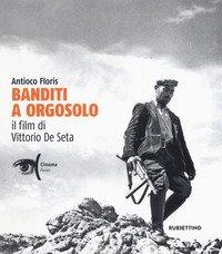 Banditi a Orgosolo. Il film di Vittorio De Seta