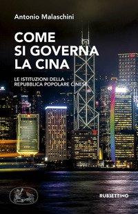 Come si governa la Cina. Le istituzioni della Repubblica Popolare Cinese