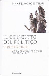 Il concetto del politico. «Contra» Schmitt