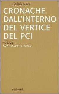 Cronache dall'interno del vertice del PCI vol. 1-3: Con Togliatti e LongoCon BerlinguerLa crisi del PCI e l'effetto domino