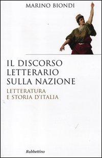 Il discorso letterario sulla nazione. Letteratura e storia d'Italia