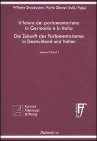 Il futuro del parlamentarismo in Germania e in Italia. Ediz. italiana e tedesca