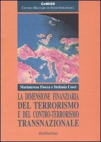 La dimensione finanziaria del terrorismo e del contro-terrorismo transnazionale