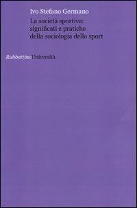 La società sportiva: significati e pratiche della sociologia dello sport