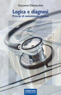 Logica e diagnosi. Principi di metodologia medica