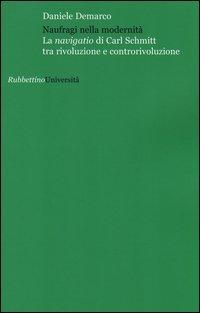 Naufragi nella modernità. La navigatio di Carl Schmitt tra rivoluzione e controrivoluzione