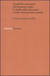Possibilità conoscitive del fenomeno mafia in Sicilia nella letteratura e nelle relazioni Stato-società