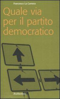 Quale via per il partito democratico?
