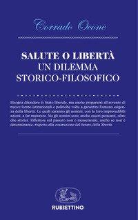 Salute o libertà. Un dilemma storico-filosofico