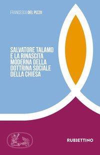 Salvatore Talamo e la rinascita moderna della dottrina sociale della Chiesa