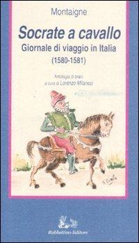 Socrate a cavallo. Giornale di viaggio in Italia (1580-1581)