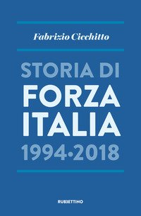 Storia di Forza Italia 1994-2018