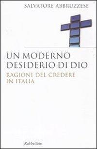 Un moderno desiderio di Dio. Ragioni del credere in Italia