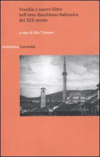 Vecchie e nuove élites nell'area danubiano-balcanica del XIX secolo