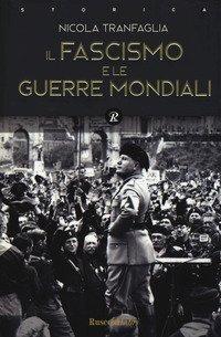 Il fascismo e le guerre mondiali (1914-1945)