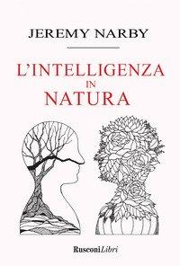 Intelligenza in natura. Saggio sulla conoscenza