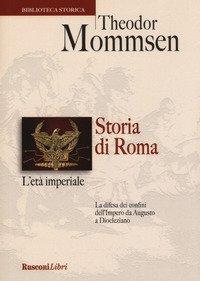 Storia di Roma. L'età imperiale. La difesa dei confini dell'impero da Augusto a Diocleziano