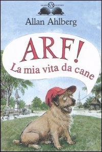Arf! La mia vita da cane