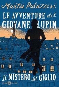 Il mistero del giglio. Le avventure del giovane Lupin