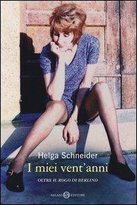 I miei vent'anni oltre «Il rogo di Berlino»
