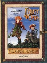Un anno al villaggio. Il diario di Vaniglia e Pervinca. Fairy Oak