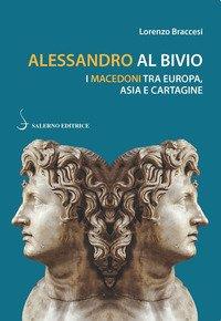 Alessandro al bivio. I Macedoni tra Europa, Asia e Cartagine