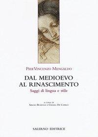Dal Medioevo al Rinascimento. Saggi di lingua e stile